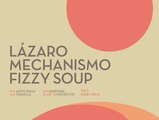 Lázaro, Mechanismo y Fizzy Soup